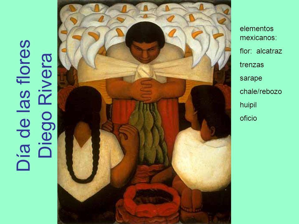 Día de las flores Diego Rivera elementos mexicanos: flor: alcatraz trenzas sarape chale/rebozo huipil oficio