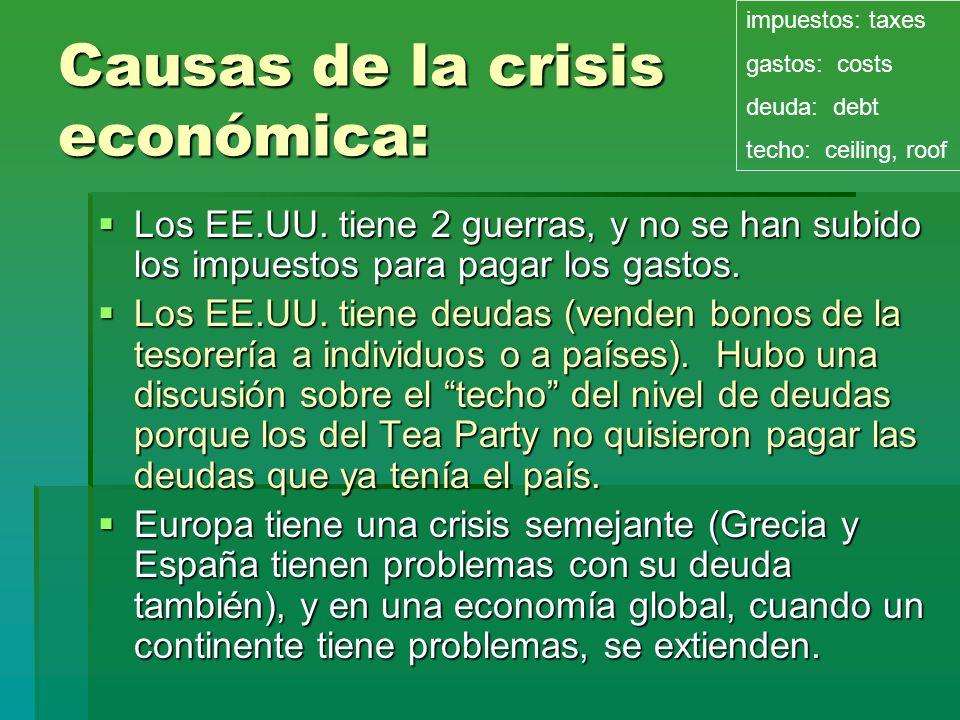 Causas de la crisis económica: Los EE.UU. tiene 2 guerras, y no se han subido los impuestos para pagar los gastos. Los EE.UU. tiene 2 guerras, y no se