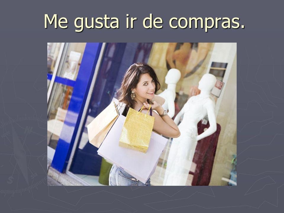 Me gusta ir de compras.