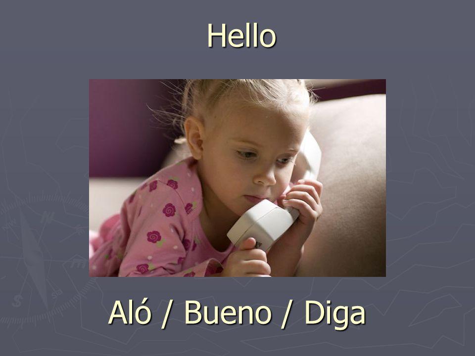 Hello Aló / Bueno / Diga