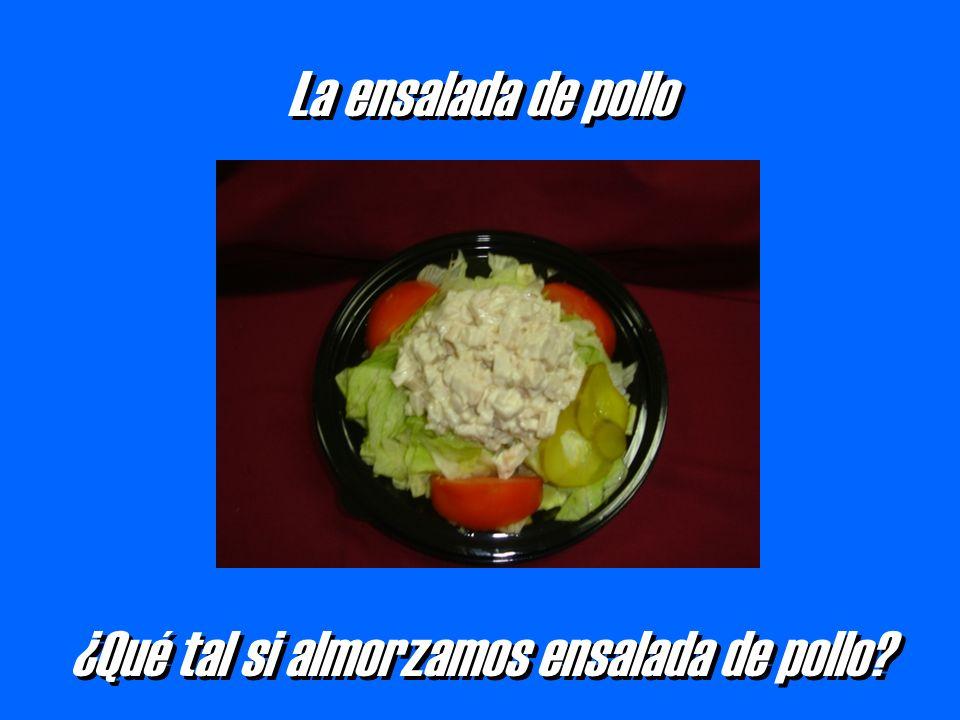 La ensalada de pollo ¿Qué tal si almorzamos ensalada de pollo
