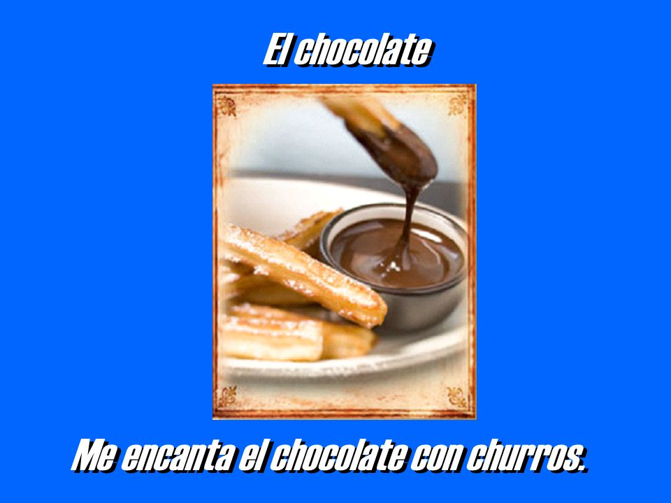 El chocolate Me encanta el chocolate con churros.