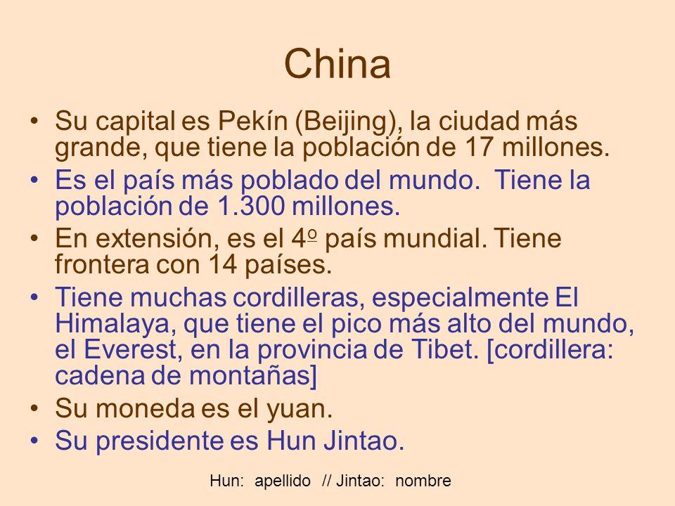 China Su capital es Pekín (Beijing), la ciudad más grande, que tiene la población de 17 millones. Es el país más poblado del mundo. Tiene la población