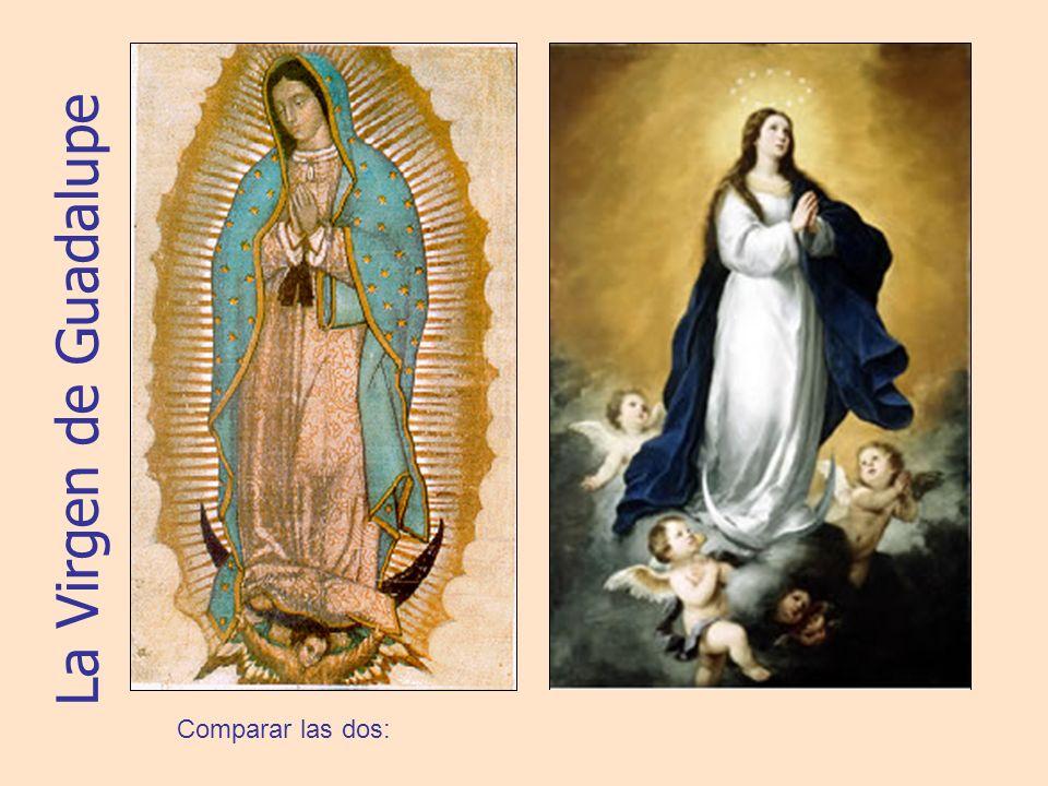 La Virgen de Guadalupe La Inmaculada Concepción Categorías de comparar los dos cuadros: Semejanzas:Diferencias: