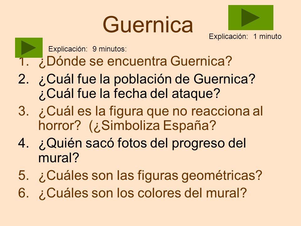 1.¿Dónde se encuentra Guernica? 2.¿Cuál fue la población de Guernica? ¿Cuál fue la fecha del ataque? 3.¿Cuál es la figura que no reacciona al horror?