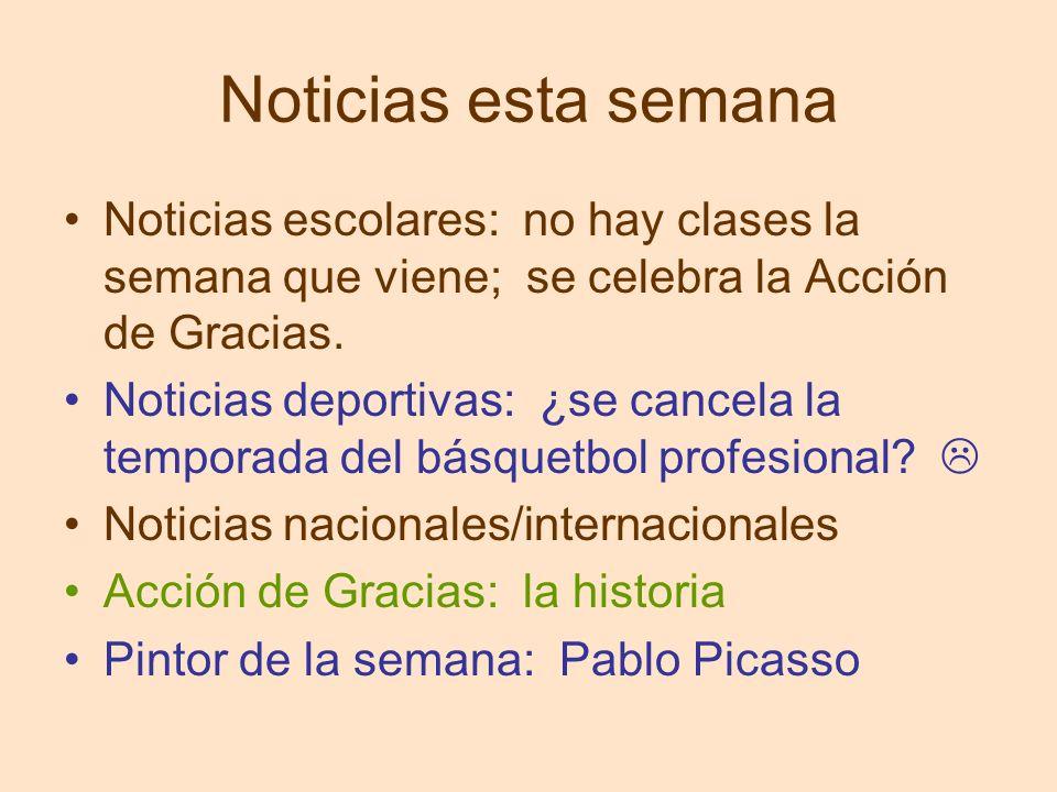 Noticias esta semana Noticias escolares: no hay clases la semana que viene; se celebra la Acción de Gracias. Noticias deportivas: ¿se cancela la tempo