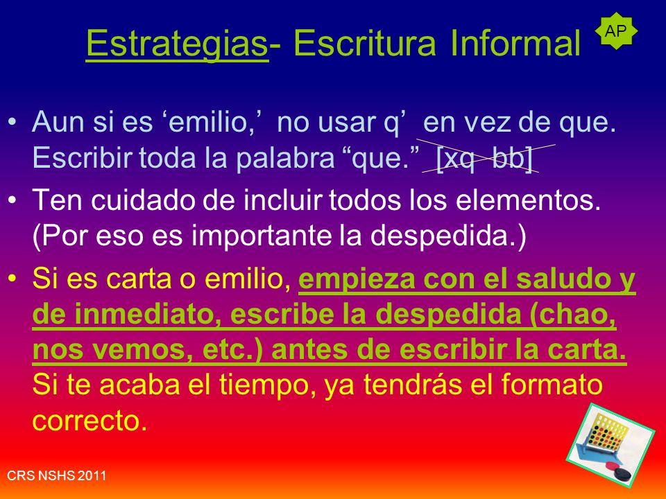 CRS NSHS 2011 Escritura informal: la carta Escribir 100 palabras en 10 minutos. Incluir todos los elementos requeridos. Usar los elementos culturales