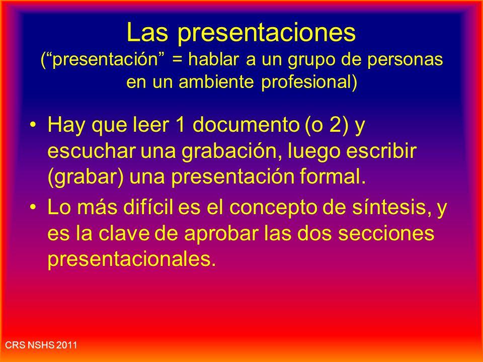 CRS NSHS 2011 Las presentaciones 1.La presentación escrita 2.La presentación oral
