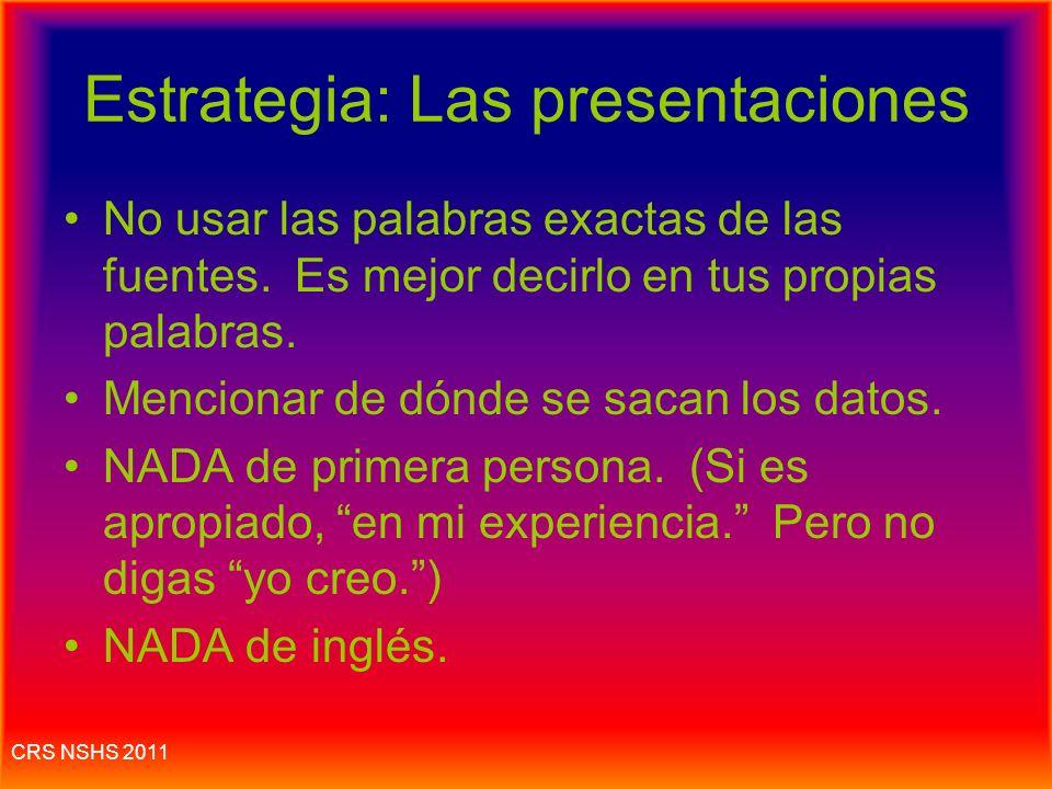 CRS NSHS 2011 Estrategia al leer: buscar lo útil NO es necesario leer y comprender cada palabra. SÓLO tienes que leerlo rapidito para sacar la idea ge