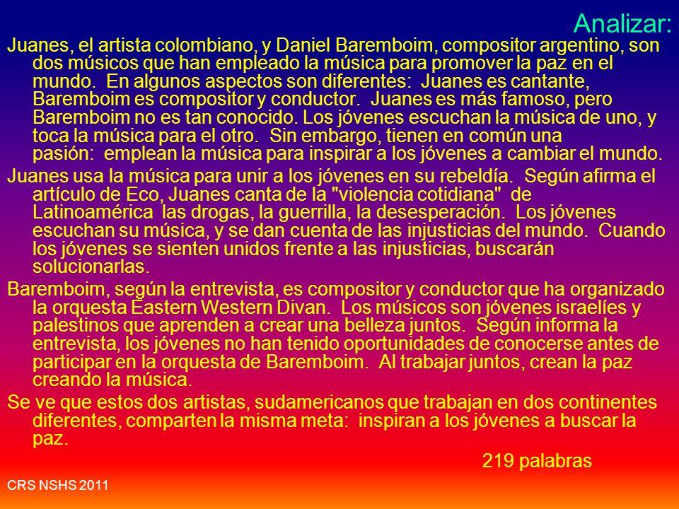 CRS NSHS 2011 Analizar: pues yo creo que juanes es mas importante que el otro porque es popular y su musica es buena segun el articulo juanes es artis