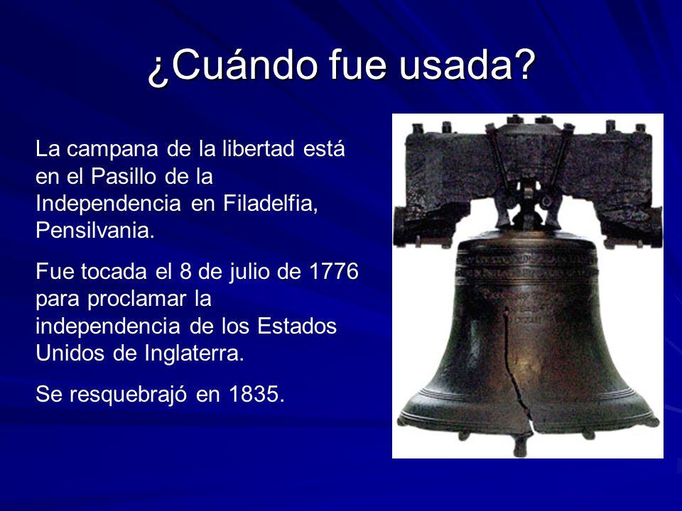 La campana de la libertad está en el Pasillo de la Independencia en Filadelfia, Pensilvania. Fue tocada el 8 de julio de 1776 para proclamar la indepe