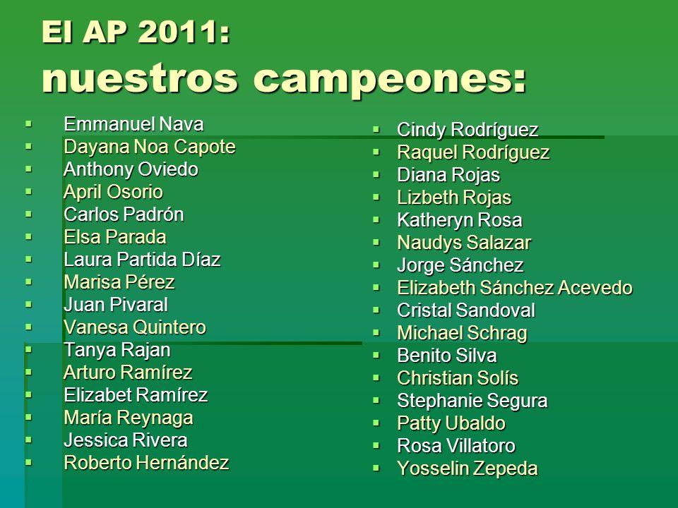 El AP 2011: nuestros campeones: Emmanuel Nava Emmanuel Nava Dayana Noa Capote Dayana Noa Capote Anthony Oviedo Anthony Oviedo April Osorio April Osori