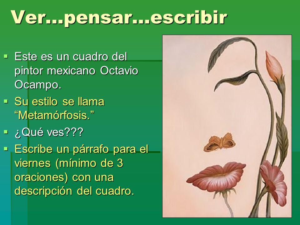 Ver…pensar…escribir Este es un cuadro del pintor mexicano Octavio Ocampo. Este es un cuadro del pintor mexicano Octavio Ocampo. Su estilo se llama Met