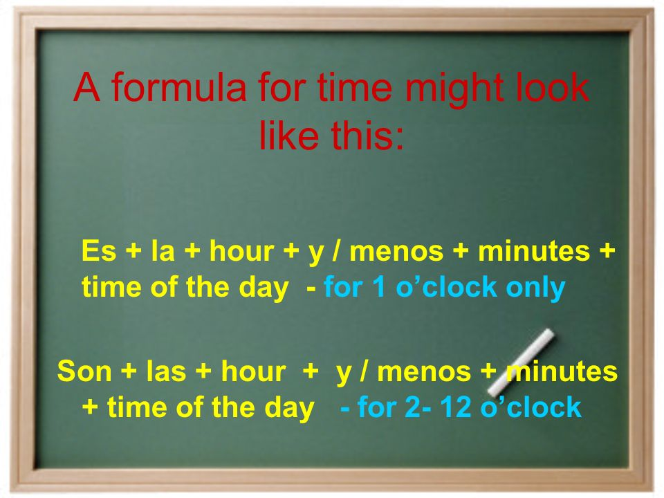 What time is it To ask What time is it , we say ¿Qué hora es (literally what hour is it )