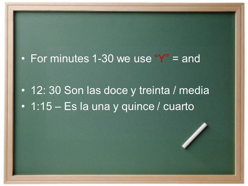 Minutes can be added to the hour using the word y (and).