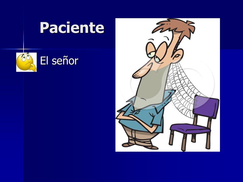 Paciente Paciente El señor El señor