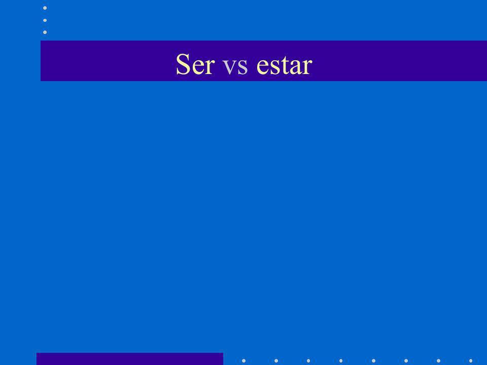 Ser vs estar Estar is used Yo estoy bien. Yo estoy cansado. Yo estoy en Seneca esta tarde.