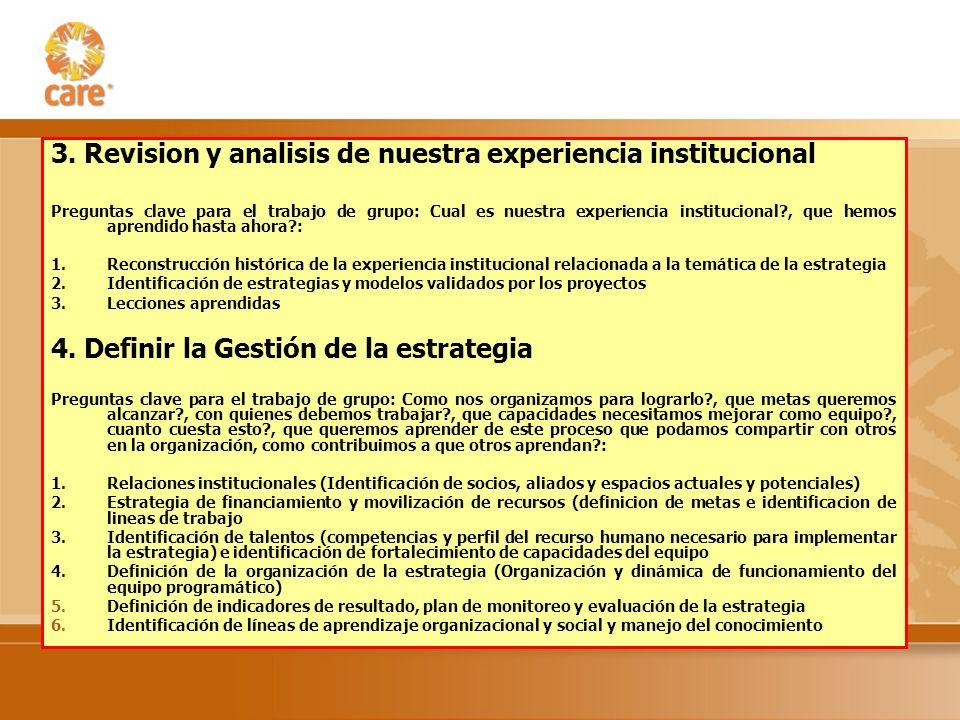 3. Revision y analisis de nuestra experiencia institucional Preguntas clave para el trabajo de grupo: Cual es nuestra experiencia institucional?, que