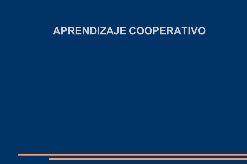 Aprendizaje cooperativo Es un enfoque que trata de organizar las actividades dentro del aula para convertirlas en una experiencia social y académica de aprendizaje.