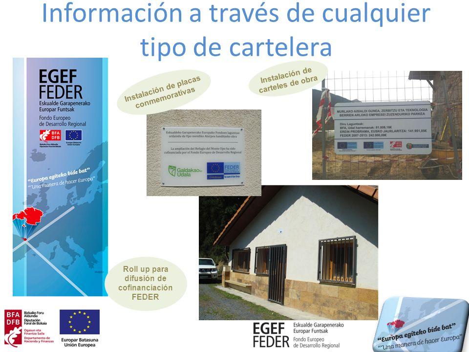 Información a través de cualquier tipo de cartelera Roll up para difusión de cofinanciación FEDER Instalación de placas conmemorativas Instalación de