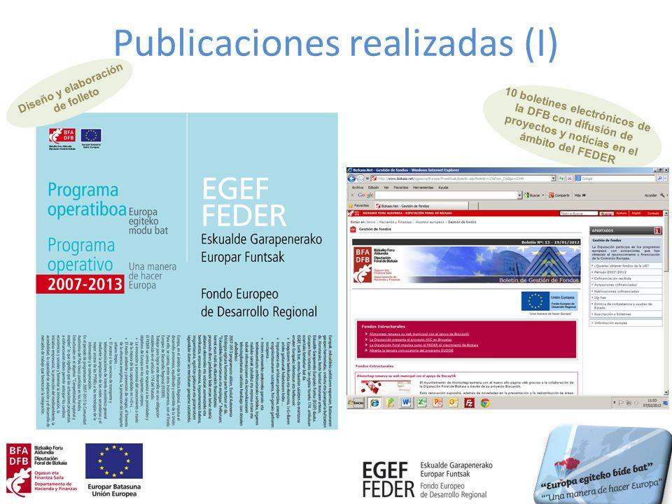 Publicaciones realizadas (I) Diseño y elaboración de folleto 10 boletines electrónicos de la DFB con difusión de proyectos y noticias en el ámbito del