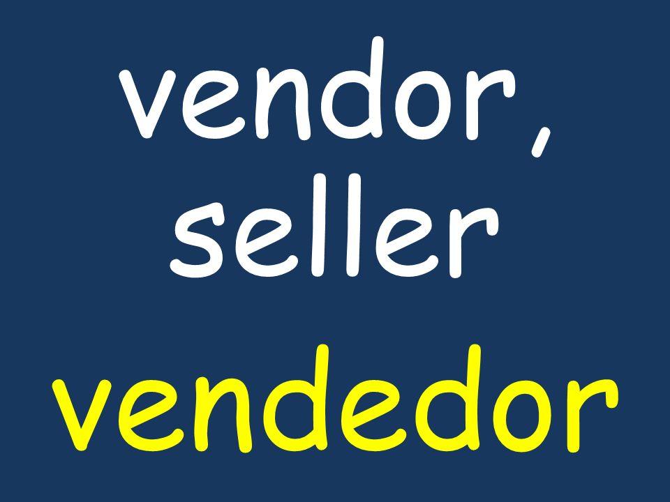 vendor, seller vendedor