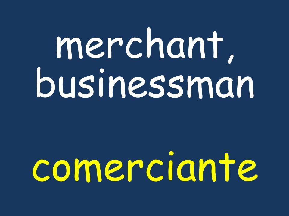merchant, businessman comerciante