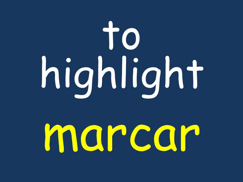 to highlight marcar