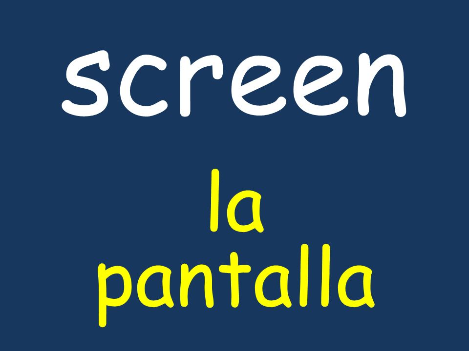 screen la pantalla
