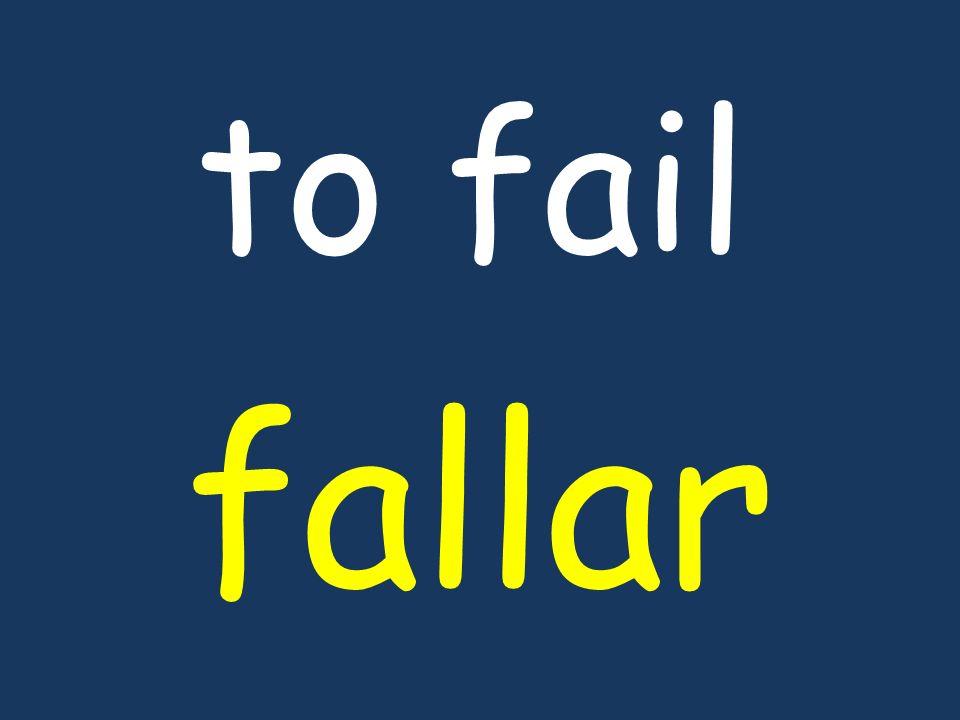 to fail fallar