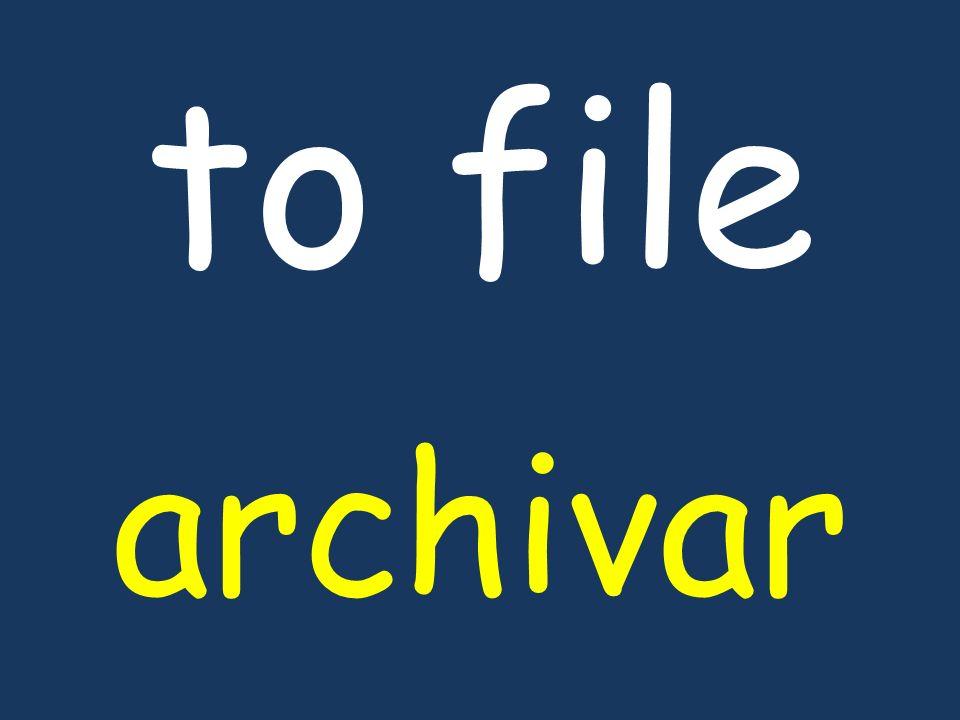 to file archivar