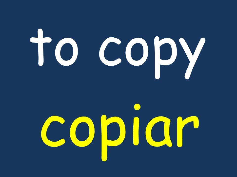to copy copiar