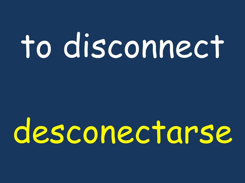 to disconnect desconectarse