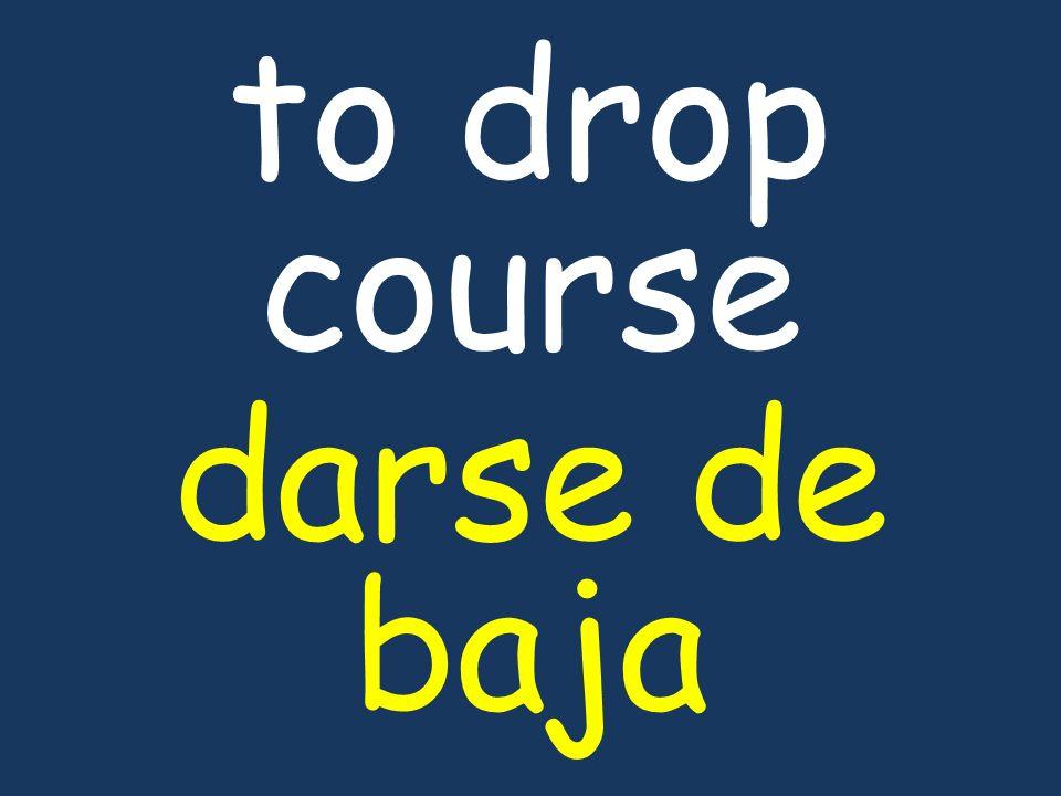 to drop course darse de baja