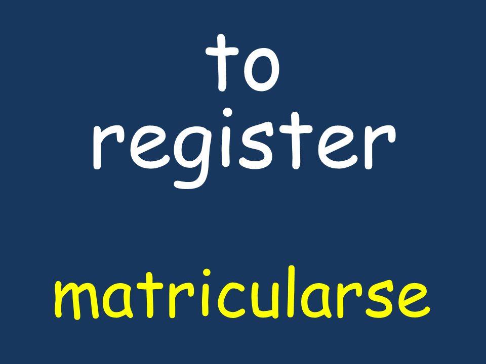 to register matricularse