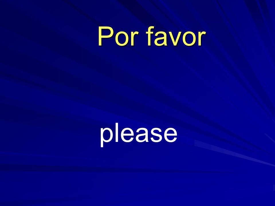 please Por favor