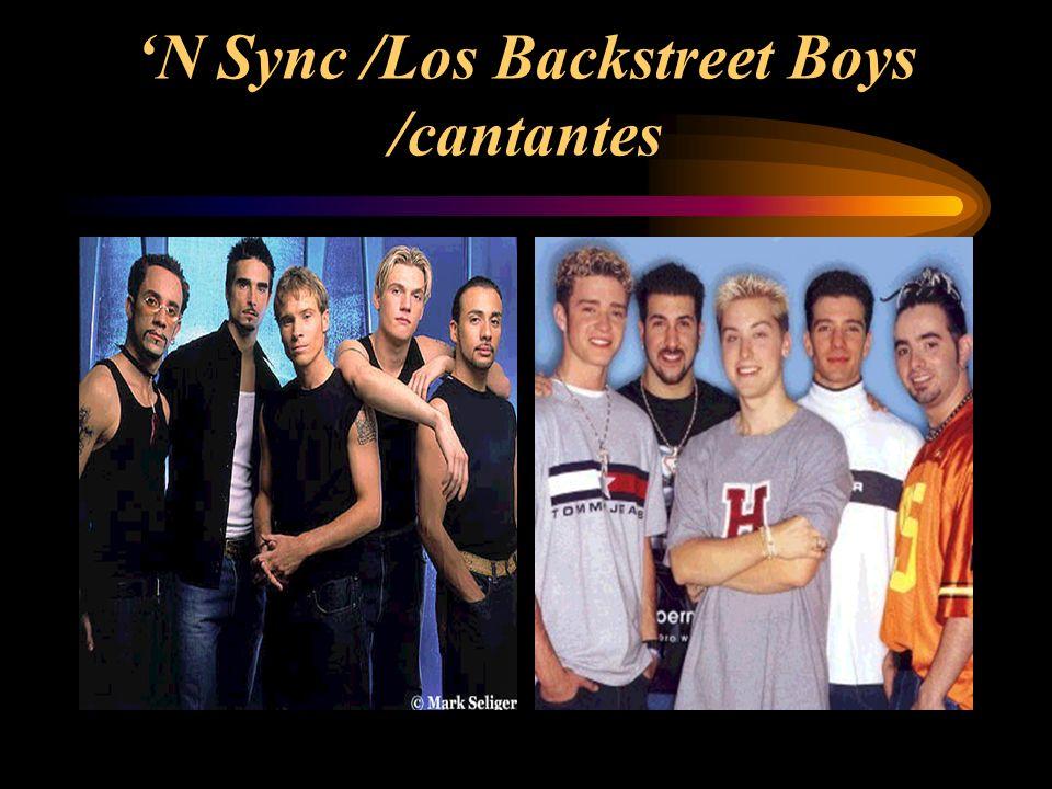 N Sync /Los Backstreet Boys /cantantes