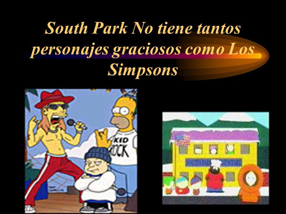 South Park No tiene tantos personajes graciosos como Los Simpsons