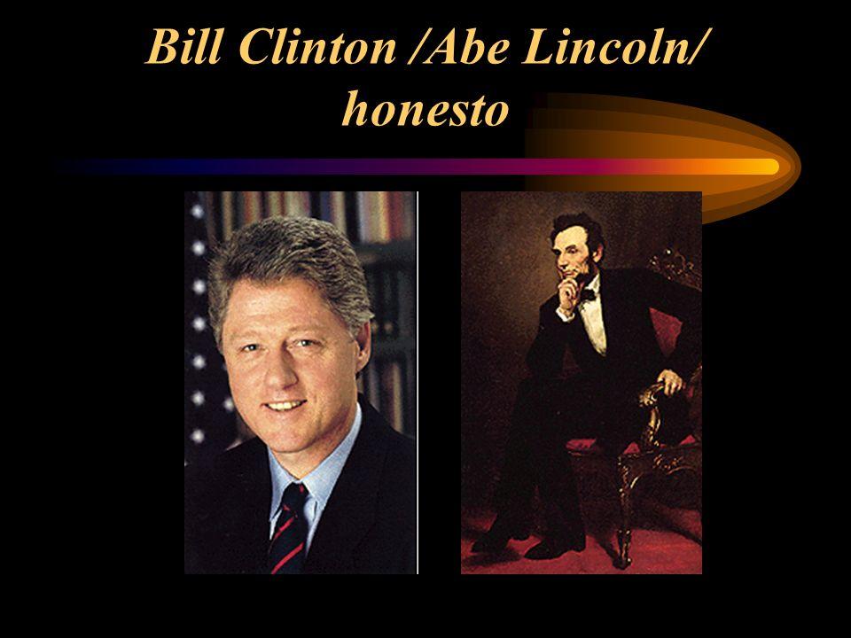Bill Clinton /Abe Lincoln/ honesto