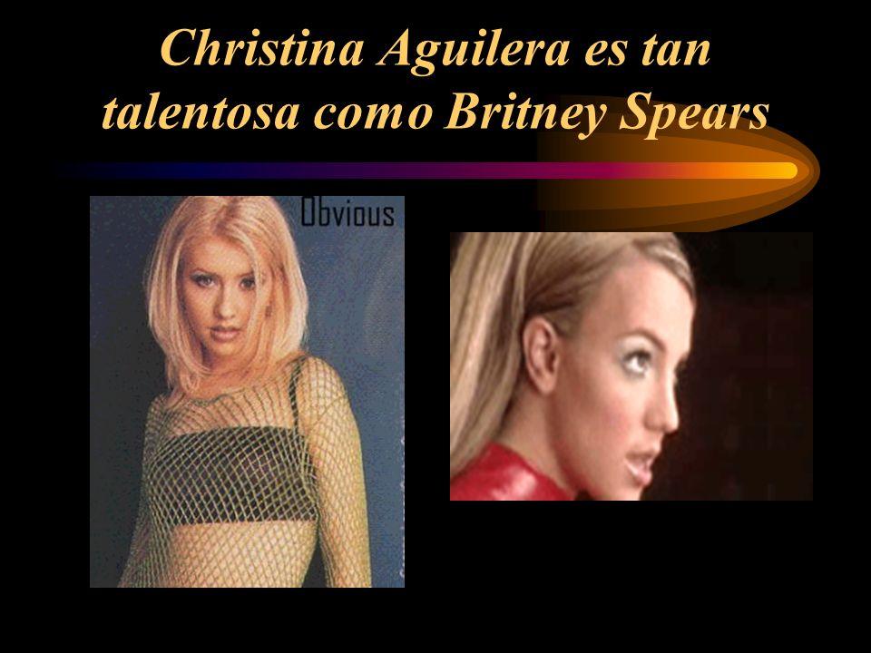 Christina Aguilera es tan talentosa como Britney Spears