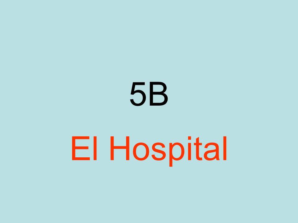 5B El Hospital