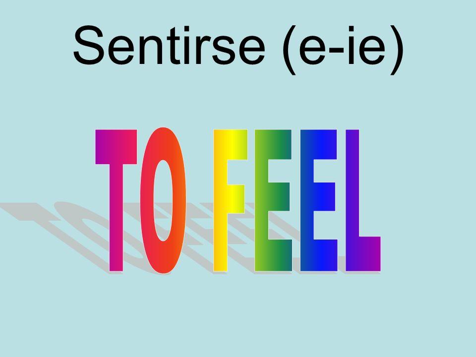 Sentirse (e-ie)