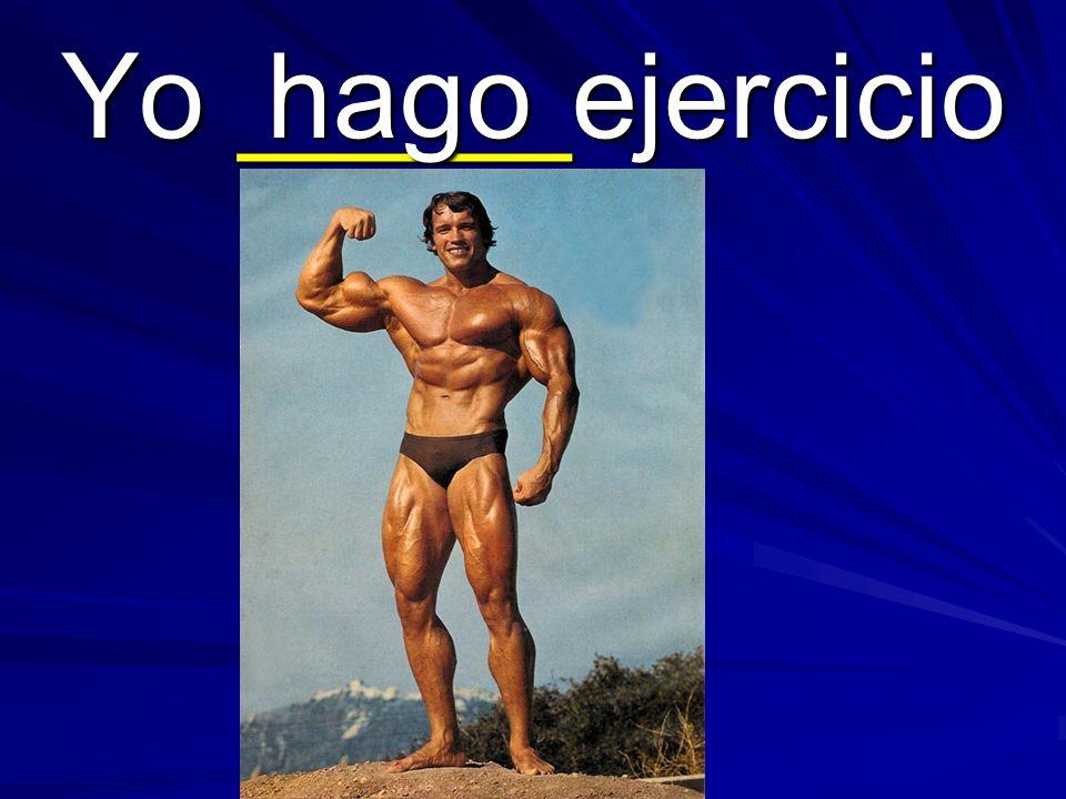 Yo _____ejercicio hago