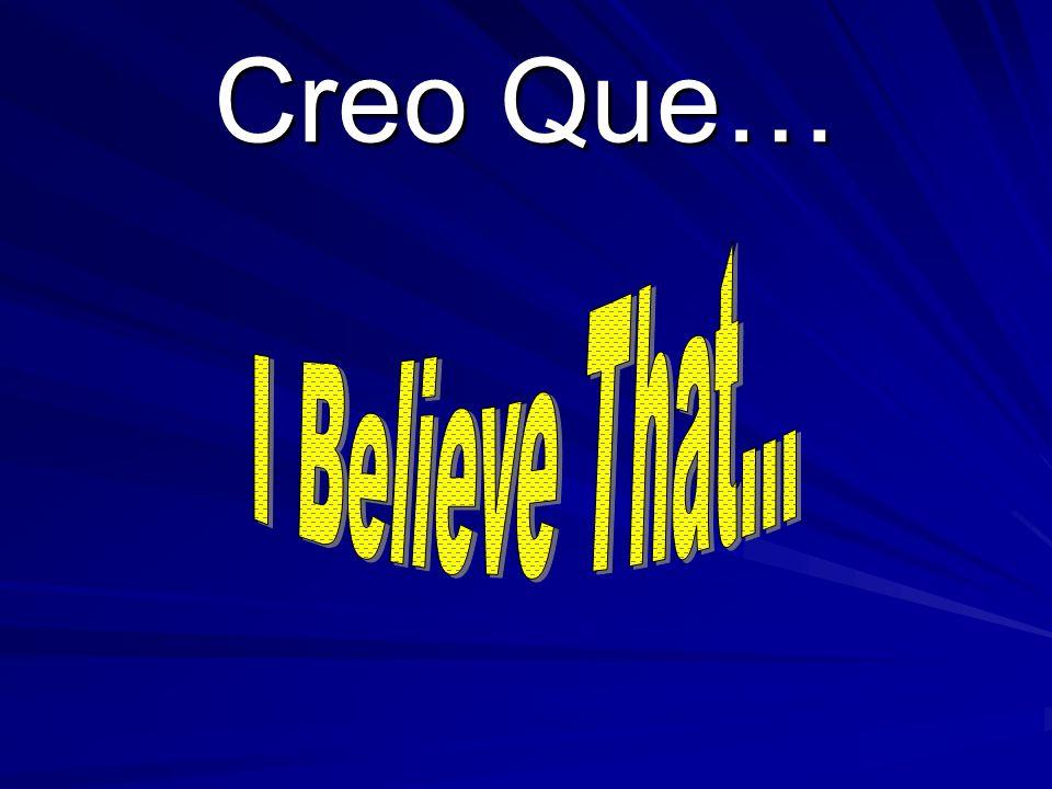 Creo Que…