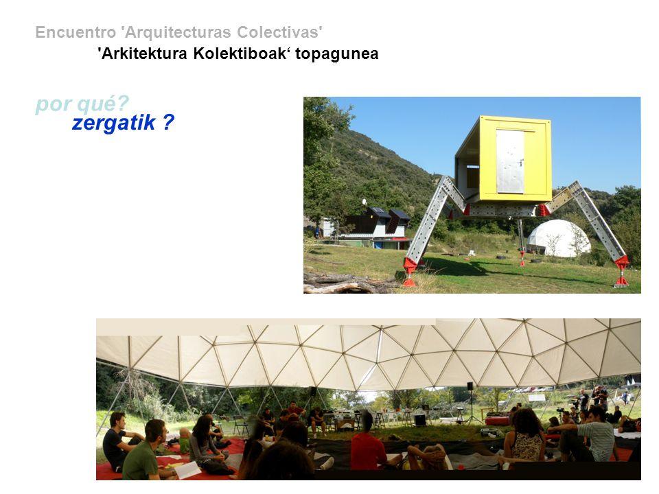 Encuentro Arquitecturas Colectivas Arkitektura Kolektiboak topagunea donde y cuando.