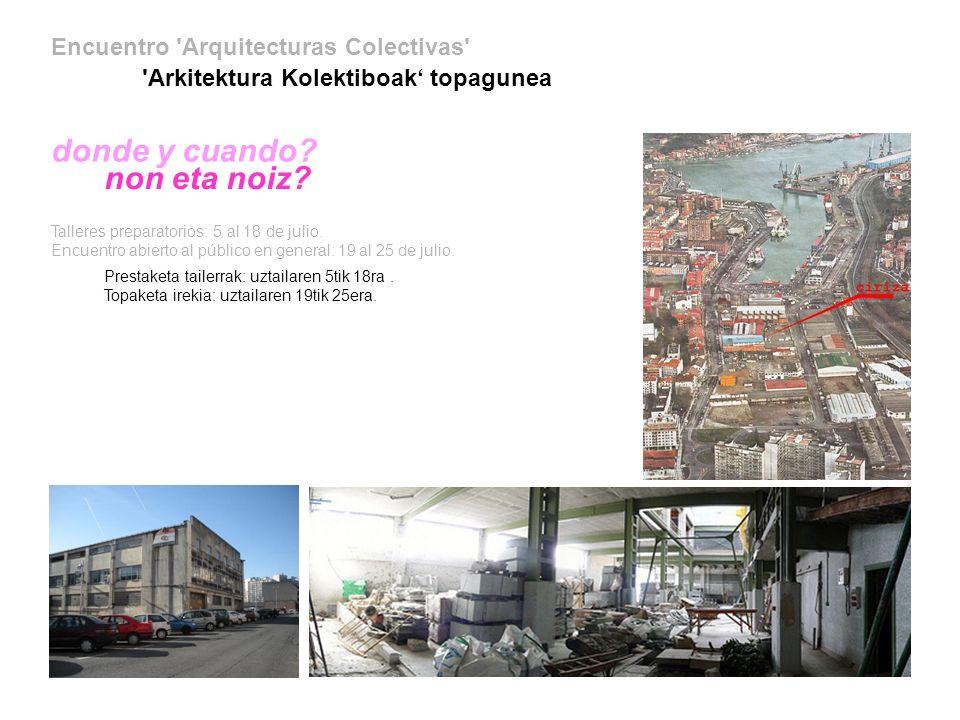 Encuentro Arquitecturas Colectivas Arkitektura Kolektiboak topagunea cómo? nola?