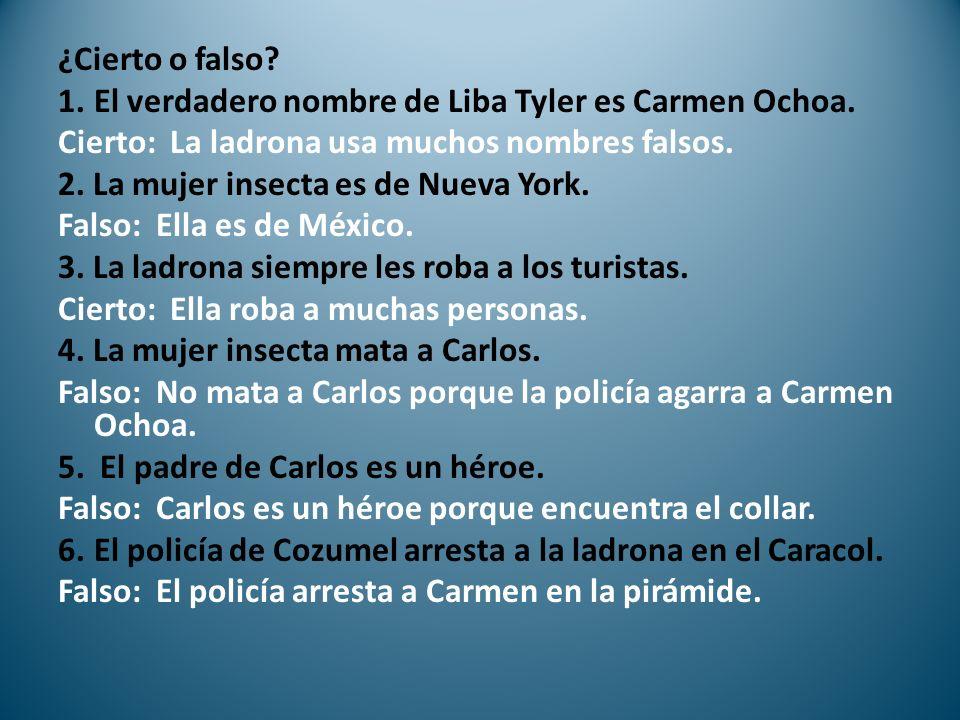 ¿Cierto o falso. 1.El verdadero nombre de Liba Tyler es Carmen Ochoa.