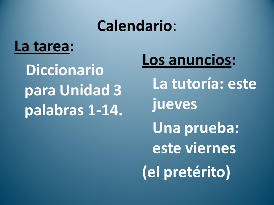 Calendario: La tarea: Diccionario para Unidad 3 palabras 1-14.