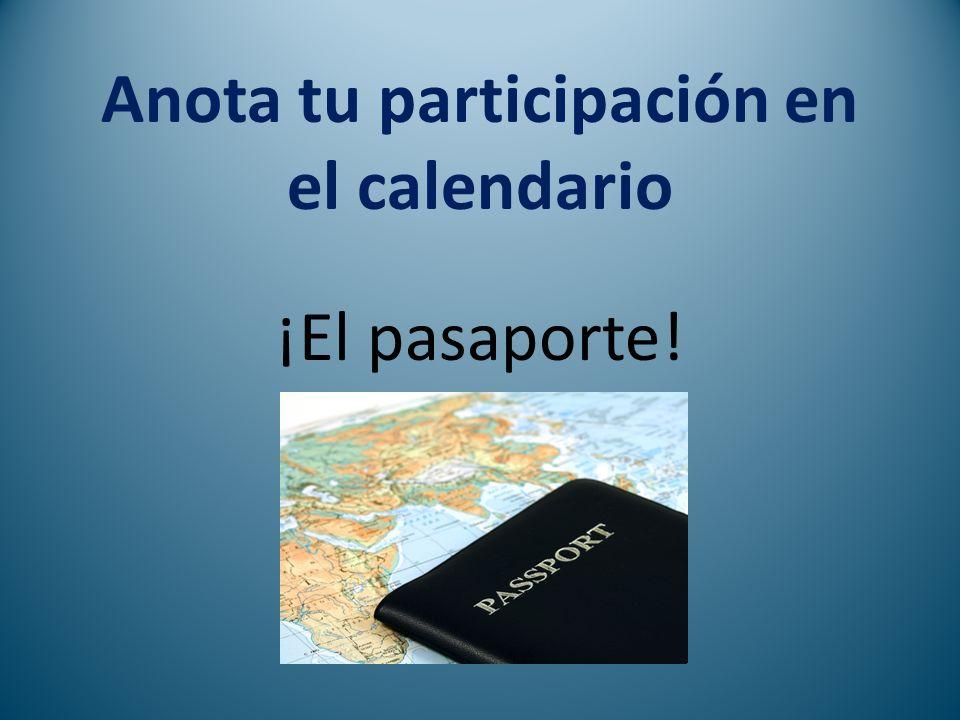 Anota tu participación en el calendario ¡El pasaporte!