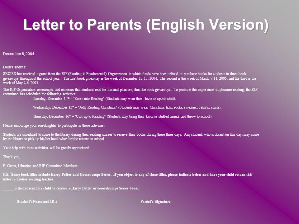 Letter to Parents (Spanish Version) Diciembre 6, 2004 Apreciables Padres: SBCISD ha recibido una subvencion de la Organizacion RIF (La Lectura es Fundamental) en la cual los fondos han sido utilzados en la compra de tres obsequios de libros para los estudiantes durante todo al ano escolar.